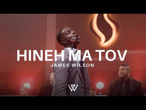 James Wilson – Hineh Ma Tov