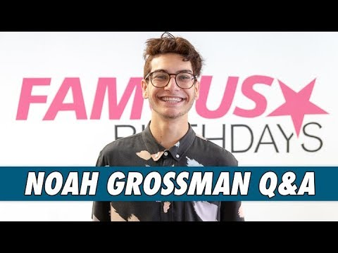 Noah Grossman Q&A