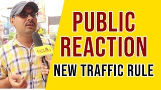 Public Reaction on New Traffic Rule in India