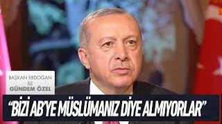Türkiye'nin AB üyeliği süreci - Başkan Erdoğan ile Gündem Özel