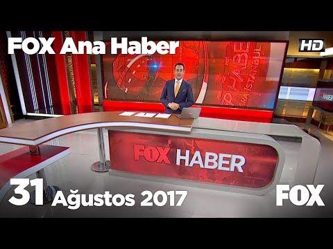 31 Ağustos 2017 FOX Ana Haber