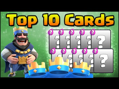Clash Royale - Top 10 Cards! Countdown of the Best Cards in the Game Right Now