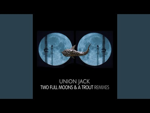 Two Full Moons & A Trout Original Remastered Mix