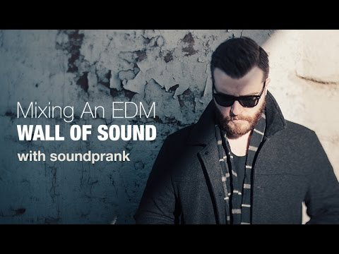 How To Mix an EDM Wall Of Sound with Soundprank - Groups