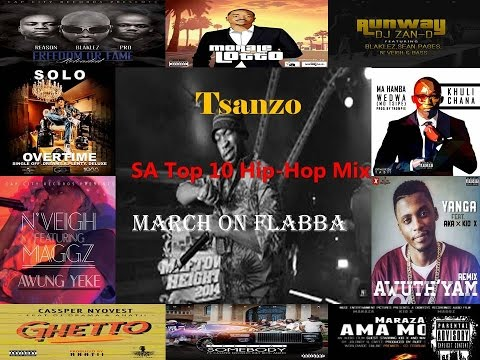South Africa's Top 10 Hip-Hop Mix 2015 : March On Flabba (Mixed by @Tsanzo_3fg)
