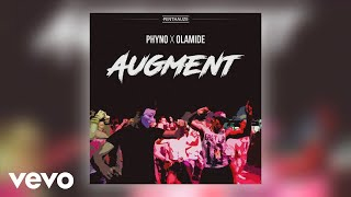 Phyno - Augment Official Audio ft Olamide