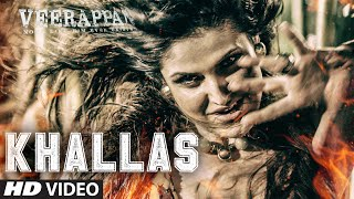 Khallas Video Song | Veerappan (2016)