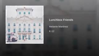 Melanie Martinez - Lunchbox Friends (Audio)