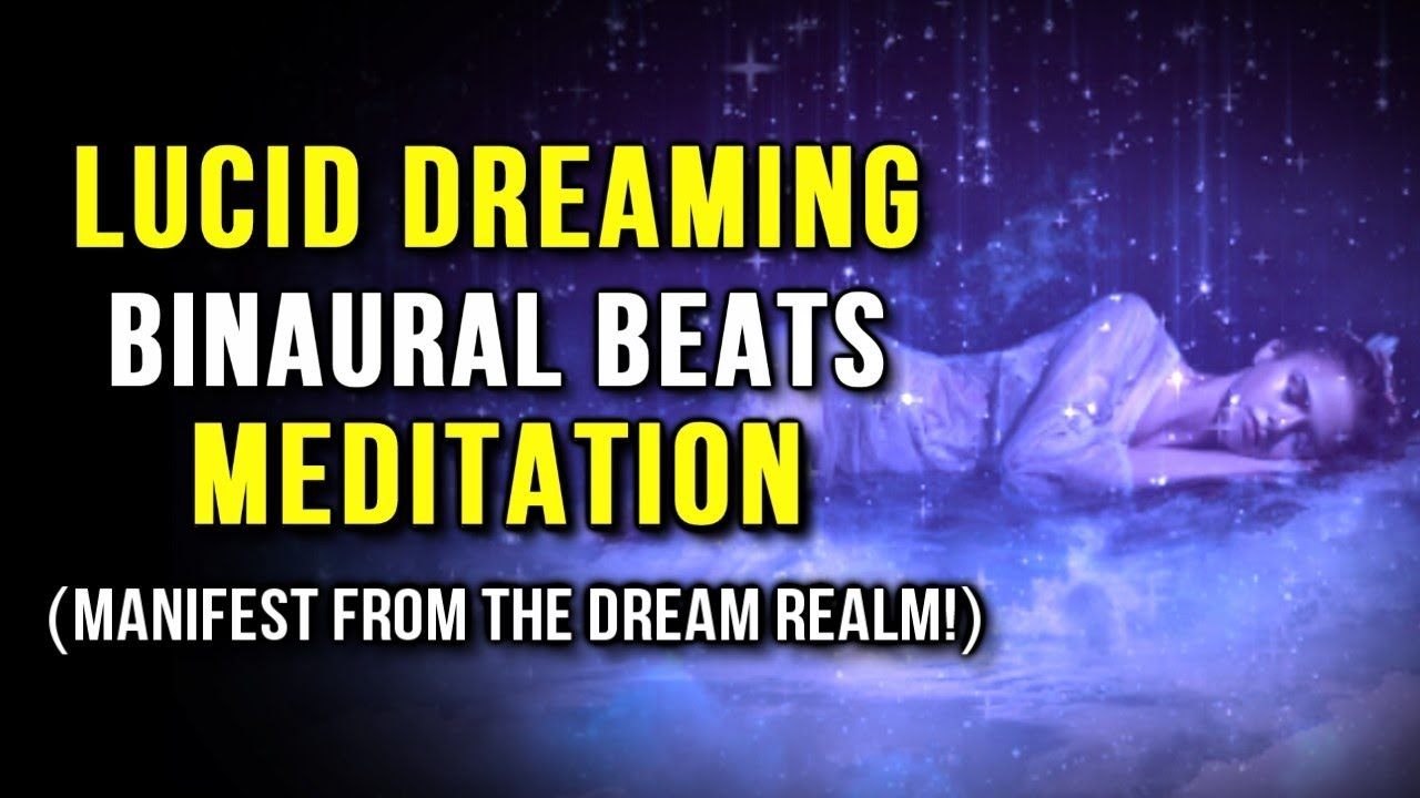 Lucid Dreaming Meditation With Binaural Beats and Isochronic Tones (Law Of  Attraction)