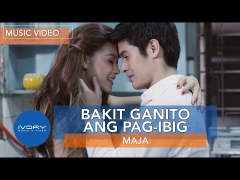 Maja Salvador | Bakit Ganito Ang Pag-Ibig | Official Music Video