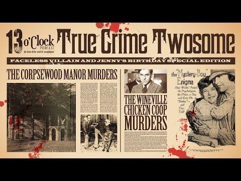 Episode 58 - Corpsewood Manor and the Wineville Chicken Coop Murders