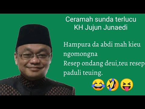 Ceramah KH Jujun Junaedi Lucu Pikaseurieun Bodor Bin Kocak