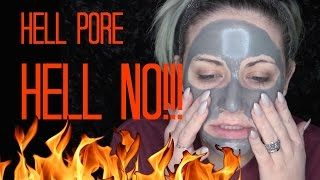 Hell NO! The Hell Pore Mask, FAIL Review