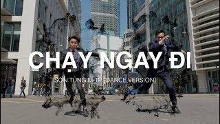 CHẠY NGAY ĐI - Sơn Tùng M-TP | Hieu-ck Ray Dance Choreography [Dance Version]