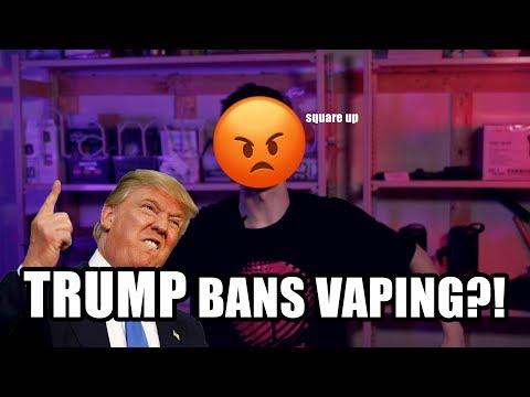 TRUMP BANS VAPING ACROSS USA!? VAPING is KILLING People?!