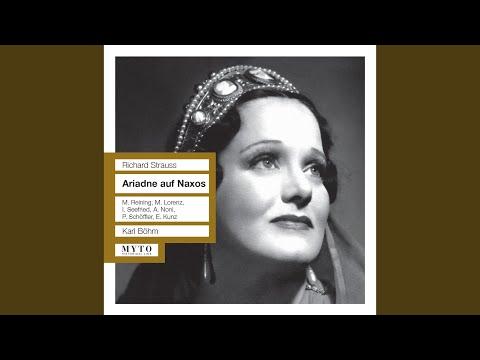 Ariadne Auf Naxos, Op. 60, TrV 228a: The Opera: Ein Schones War, Hiess Theseus (Ariadne,...