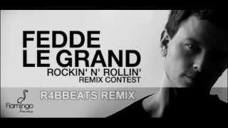 Fedde Le Grand - Rockin N Rollin (R4bbeats Remix)