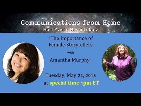 Star Nations - Communications from Home with Yvette Neshi Lokotz: Amantha Murphy -Importance of Wom