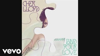 Cher Lloyd - Bind Your Love