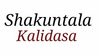 Shakuntala by Kalidasa  अभिज्ञानशाकुन्तलम्  कालिदास द्वारा नाटक   हिन्दी  साहित्य  English literatur