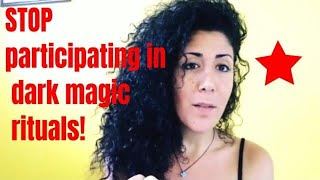 magic 101- Stop participating in dark magic rituals!