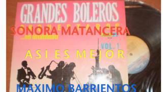 ASI ES MEJOR-SONORA MATANCERA-MAXIMO BARRIENTOS