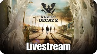 State of Decay 2: Zombie-Survival-Spiel [Es geht Los] | Livestream Deutsch