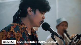 Gambar cover Live Session #6 | Kapal Udara