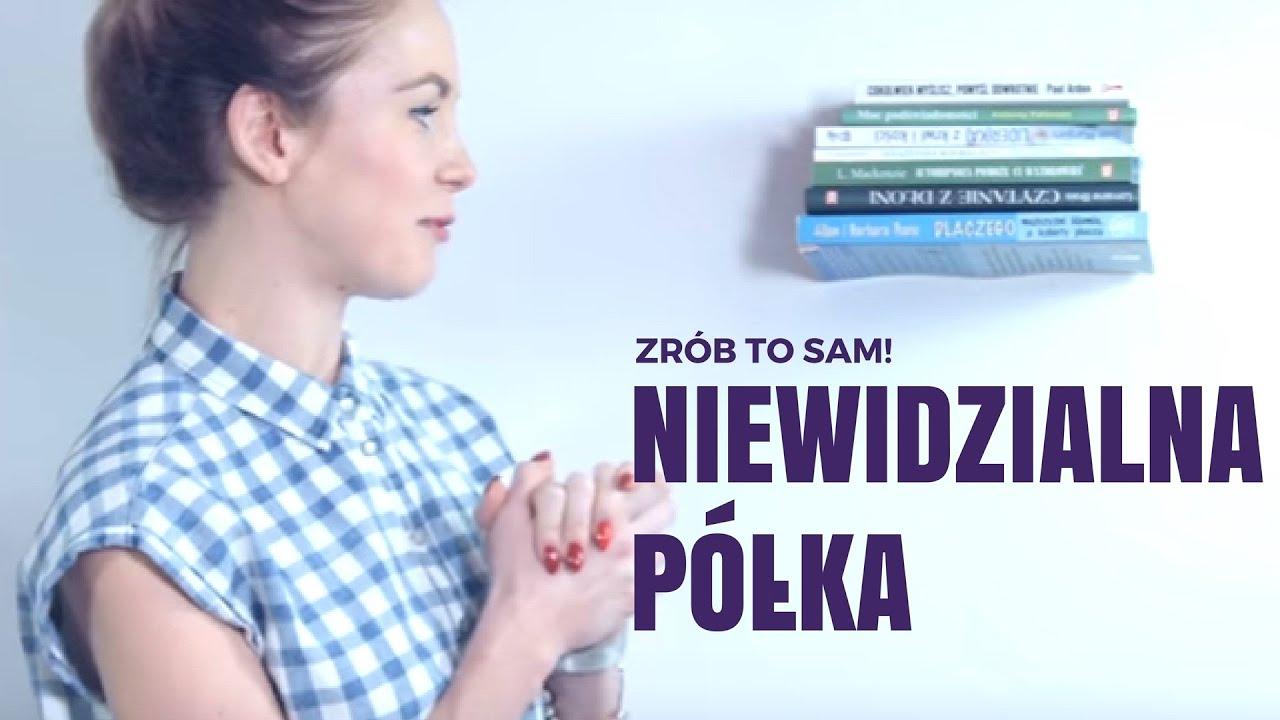Jak Zrobić Niewidzialną Półkę Na Książki Lewitujące Książki