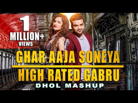 High Rated Gabru - Ghar Aaja Soneya | A Jay Ft. Priyanka Negi | Latest Punjabi Viral Songs 2018