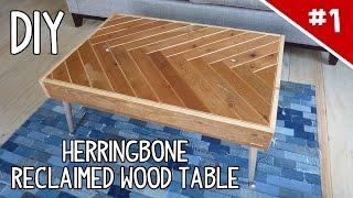 Diy Herringbone Reclaimed Wood Table - Part 1 Of 2