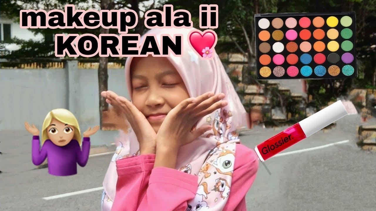 Makeup ala ii ✨ KOREAN🥀🖤HHAAAAAHAHAHA (BY ME)