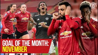 Goal of the Month: November | Fernandes, Heath, Elanga, Cavani & More | Manchester United