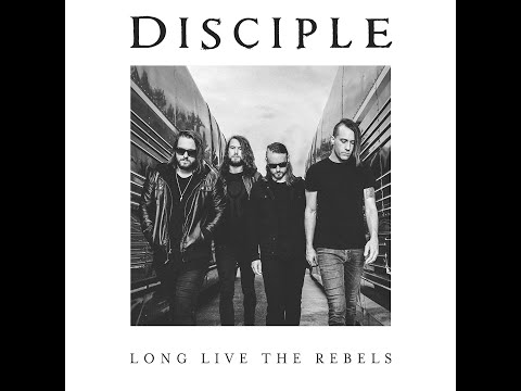 """Thoughts on Disciple """"Long Live The Rebels"""""""