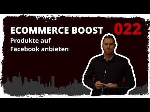 ecommerce boost #022: Produkte auf Facebook anbieten