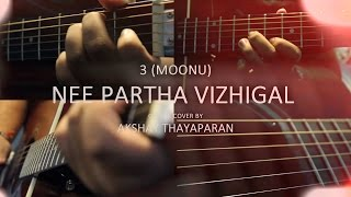 Nee Paartha Vizhigal (3 Moonu) - Guitar Cover by AkshayanT