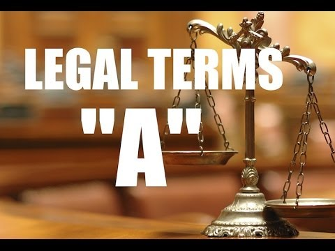 "COMMON LEGAL TERMS: Legal Glossary ""A"" - www.iRepMyself.com"