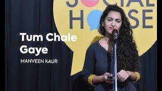 Tum Chale Gaye By Manveen Kaur | The Social House Poetry | Whatashort