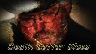 Death Letter Blues  -  by Blues2