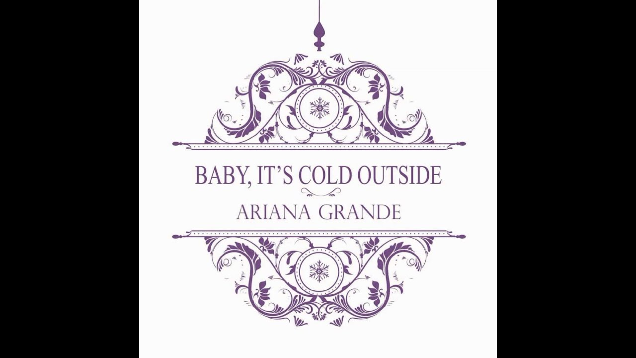 Baby It S Cold Outside Ariana Grande Ft Mac Miller Chords