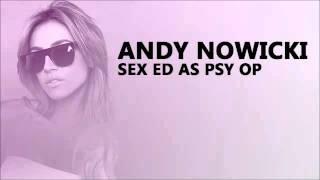Sex Ed as Psy Op - Andy Nowicki
