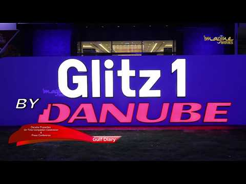 Gulf Diary Danube Properties Glitz 1 & Glitz 2 On Time Completion Celebration & Press Conference