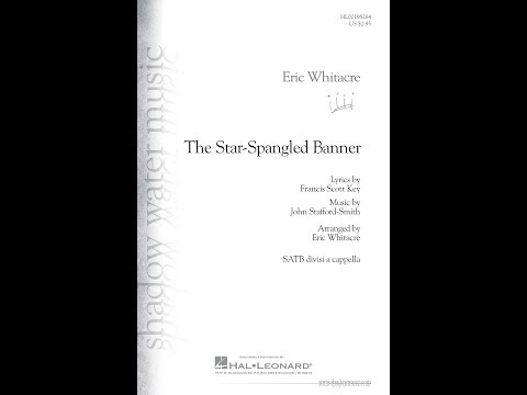 The StarSpangled Banner  Arranged  Eric Whitacre