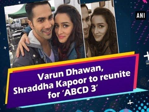 Varun Dhawan, Shraddha Kapoor to reunite for 'ABCD 3' Mp3