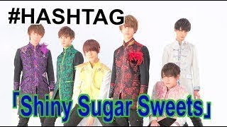 #HASHTAG - Shiny Sugar Sweets