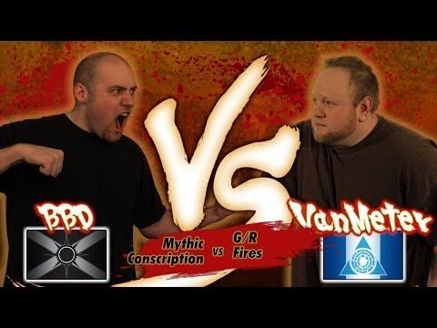 Versus Series: Brian Braun-Duin (Mythic Conscription) vs Chris VanMeter (G/R Fires)