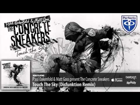 Paul Oakenfold & Matt Goss present The Concrete Sneakers - Touch The Sky (Disfunktion Remix)