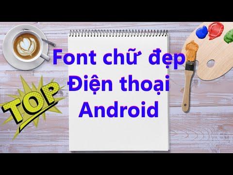 Hướng Dẫn Cách đổi Font Chữ đẹp Cho Android