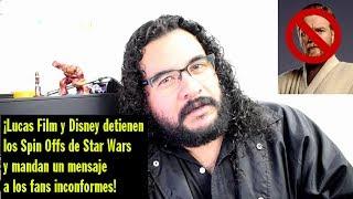 Disney y Lucas Film: ¡No habrá más Spin Offs de Star Wars!