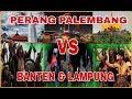 perang palembang vs banten amp lampung
